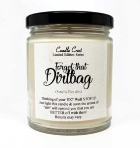 Dirtbag Candles - Candles smell like dirt.