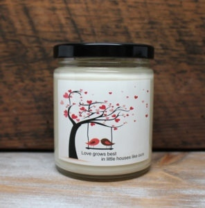 Love Grows Best in Little Houses Like Ours Candle by Candle Crest Soy Candles Inc