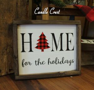 Wood Sign - Home for the Holidays - Christmas Decor - Candle Crest